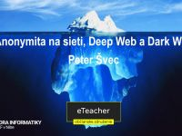 Workshop Anonymita na sieti, Deep Web a Dark Web